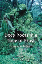 Deep Roots in a Time of Frost<BR>Essays on Tolkien